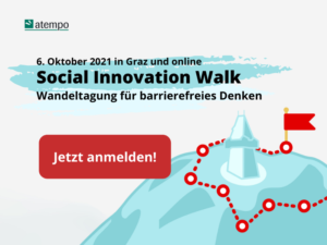 6. Oktober 2021 in Graz und online: Social Innovation Walk - Wandeltagung für barrierefreies Denken